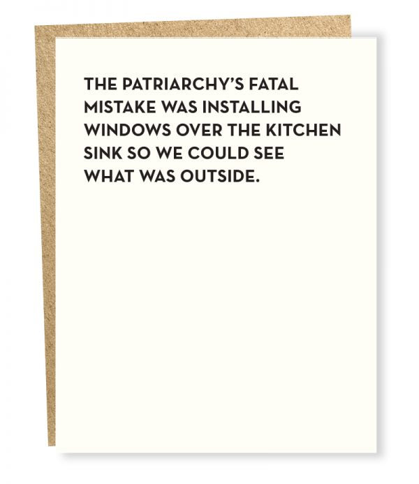 The Patriarchy's Fatal Mistake - Greeting Card