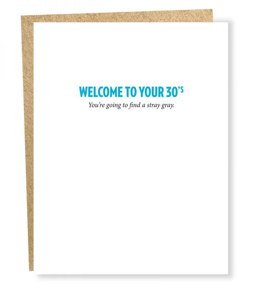 Welcome to your 30's - Stray Gray - Birthday Greeting Card