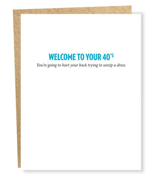 Welcome to your 40's - Hurt Your Back Unzipping Your Dress - Birthday Greeting Card