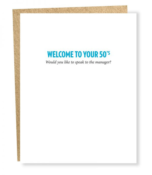 Welcome to your 50's - Would You Like To Speak To The Manager?  - Birthday Greeting Card
