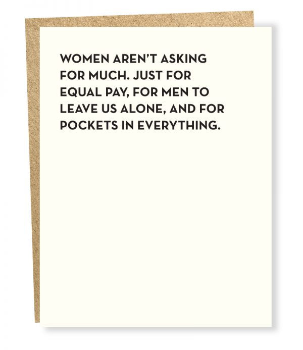 Women Aren't Asking For Much - Greeting Card