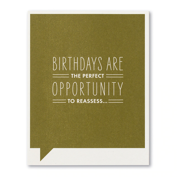 Frank and Funny Greeting Card - Birthday - Birthdays are the perfect opportunity to reassess...