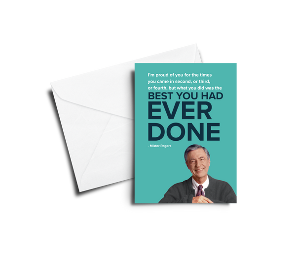 Best You Had Ever Done - Mr. Rogers Greeting Card