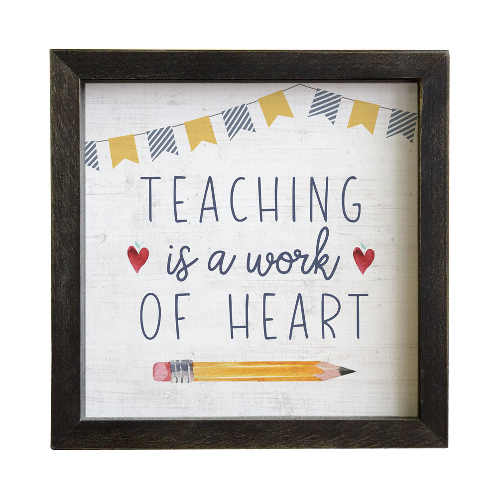 Teaching Is A Work of Heart - Rustic Frame 10-in