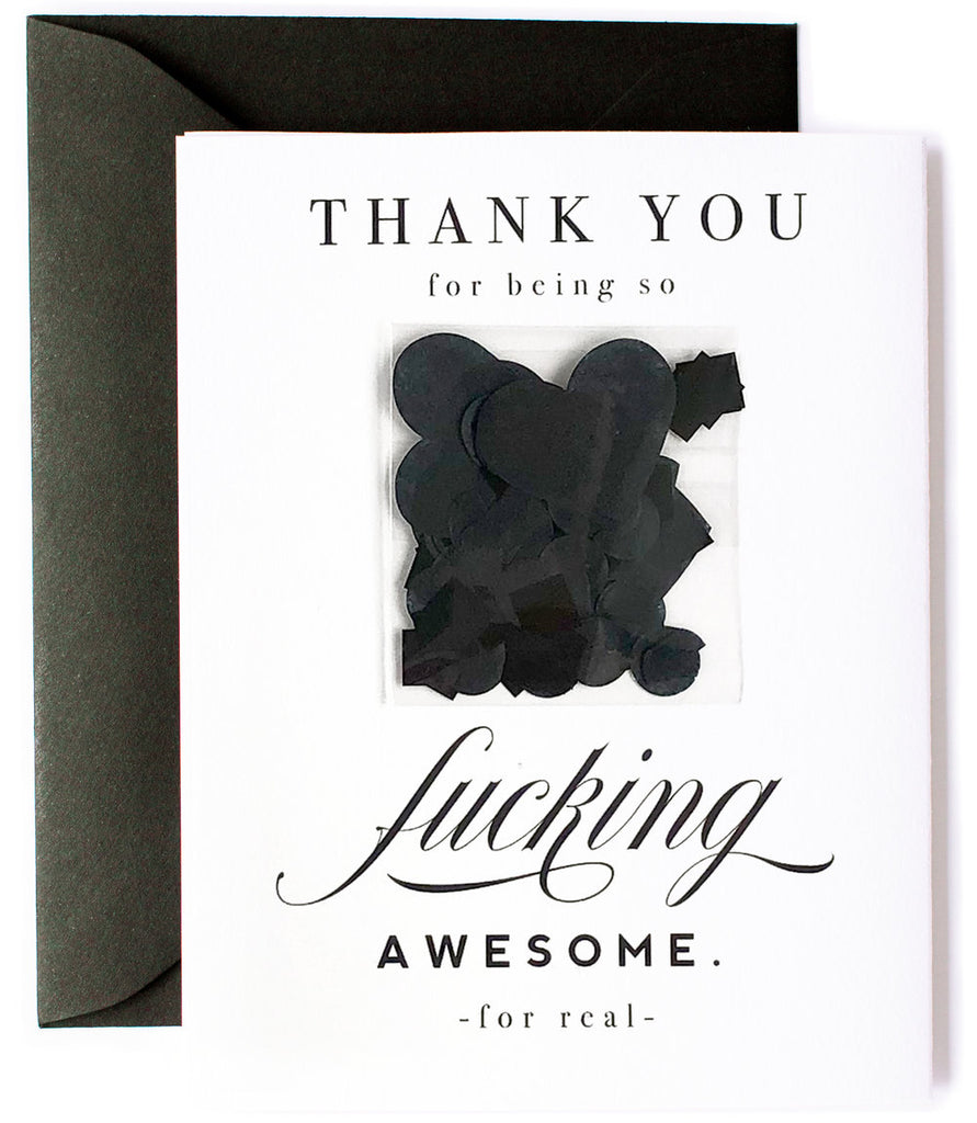 Thank You For Being So Fucking Awesome. For Real - Black Confetti Celebration Greeting Card