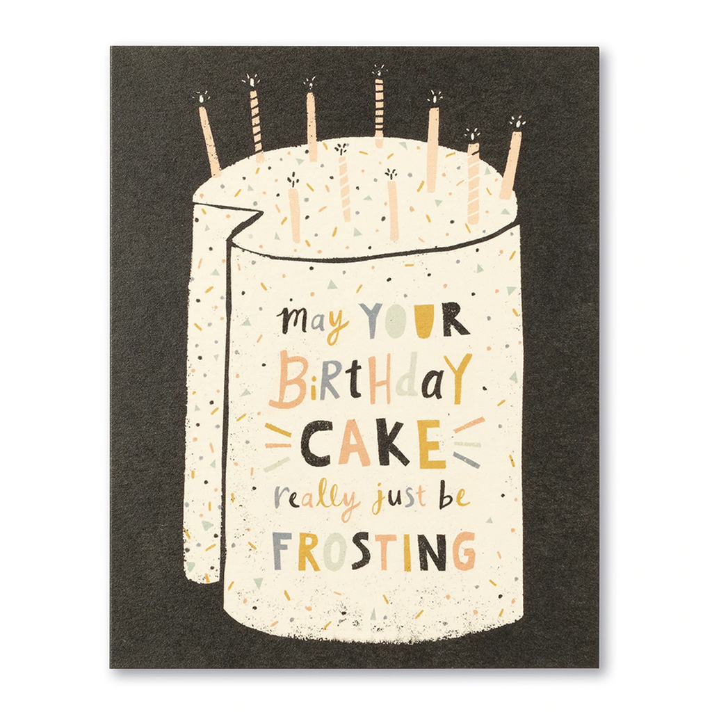 Love Muchly Greeting Card - Birthday - May Your Birthday Cake Really Just Be Frosting