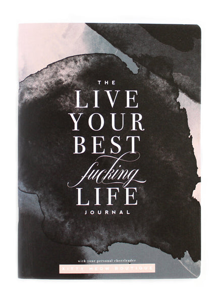 The Live Your Best Fucking Life - Blank Journal
