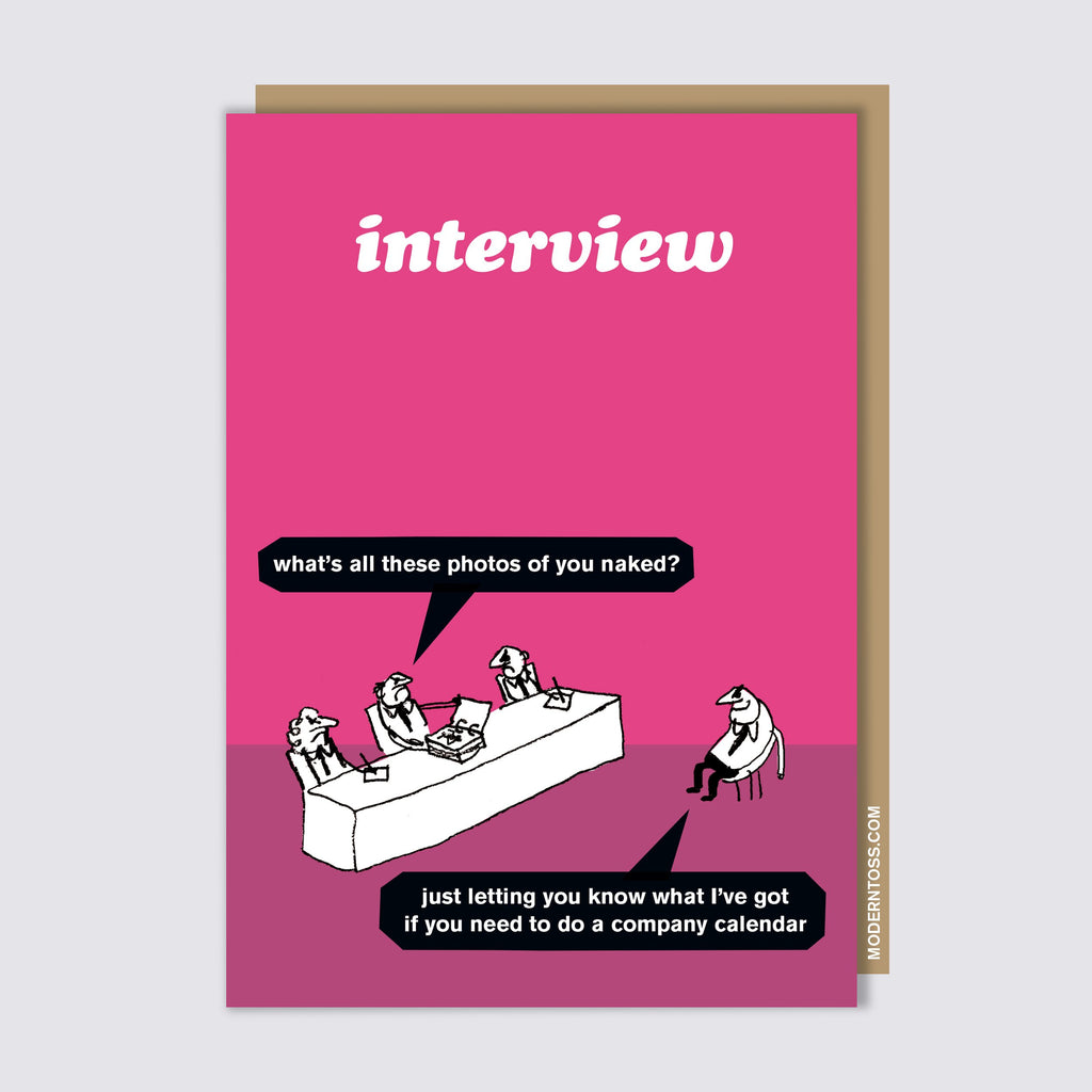 Modern Toss - Interview - What's All These Photos Of You Naked?  Just Letting You Know What I've Got If You Need To Do A Company Calendar - Greeting Card