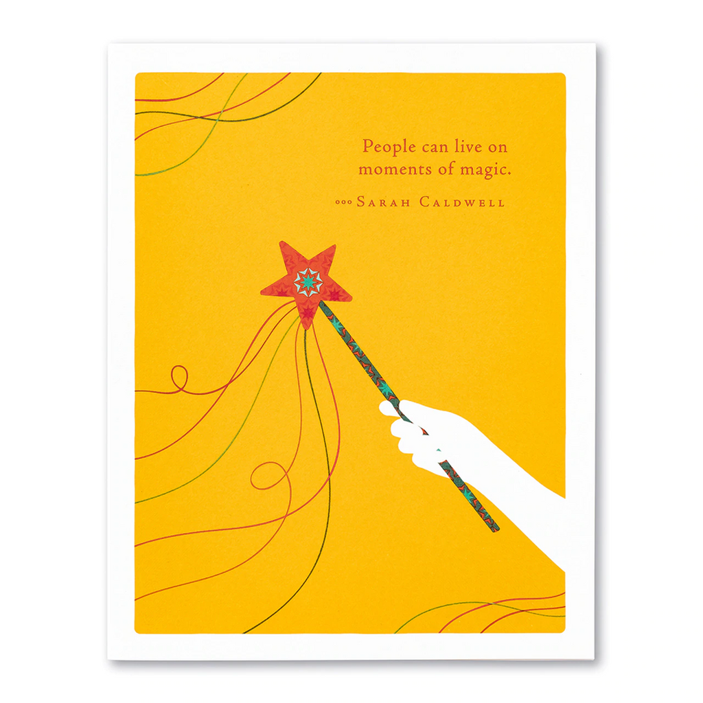 "Positively Green Greeting Card - Birthday -""People can live on moments of magic."" —Sarah Caldwell"