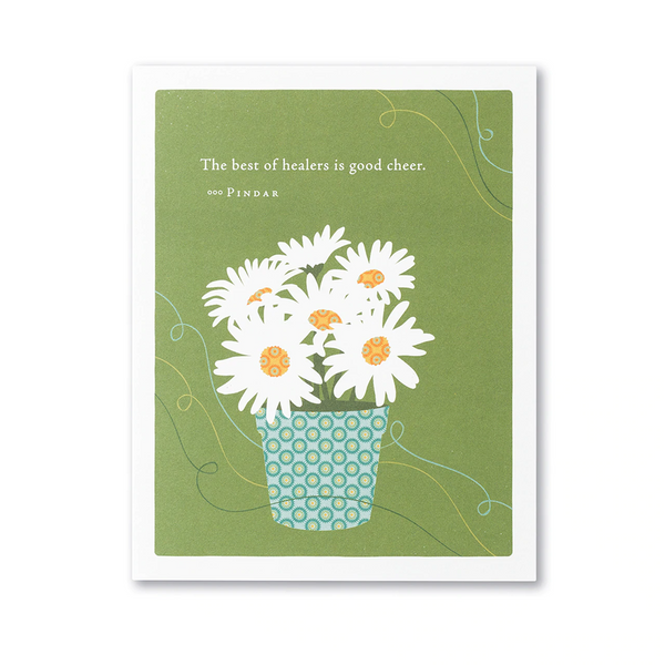 "Positively Green Greeting Card - Get Well - ""The best of healers is good cheer."" by Pindar"