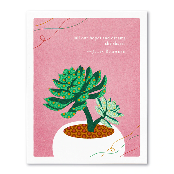 "Positively Green Greeting Card- Mother's Day - ""All Our Hopes and Dreams She Shares"" -Julia Summers"