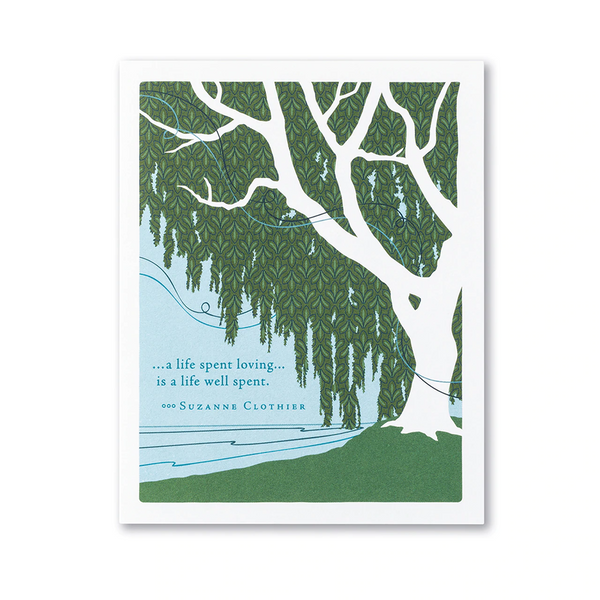 Positively Green Greeting Card - Sympathy - A Life Spent Loving Is A Life Well Spent