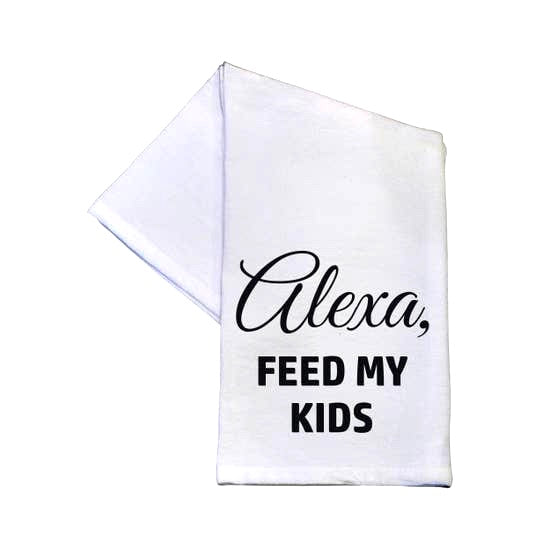 Alexa. Feed The Kids - 16x24 Tea Towel