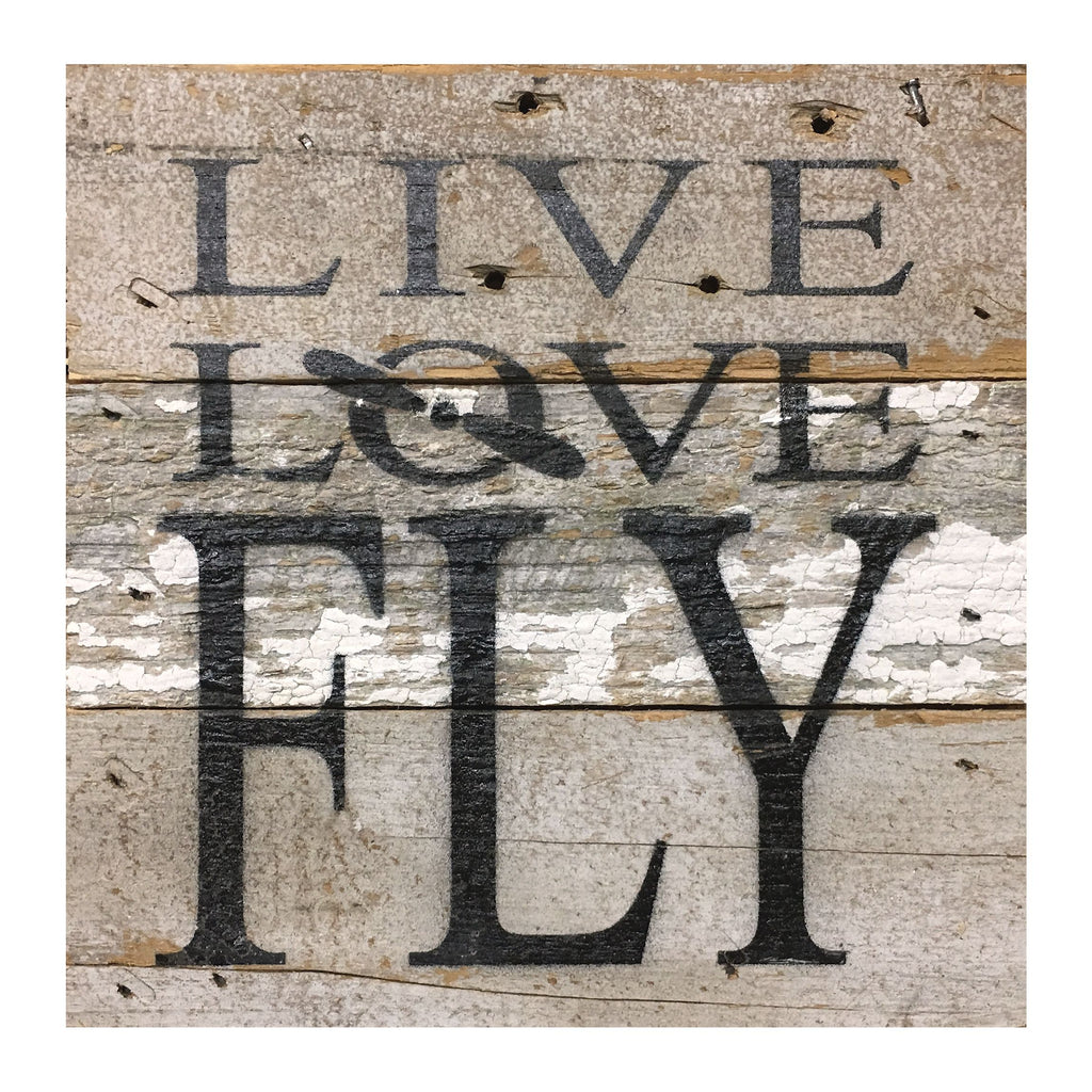Live Love Fly - Reclaimed Repurposed Art Sign 6-in