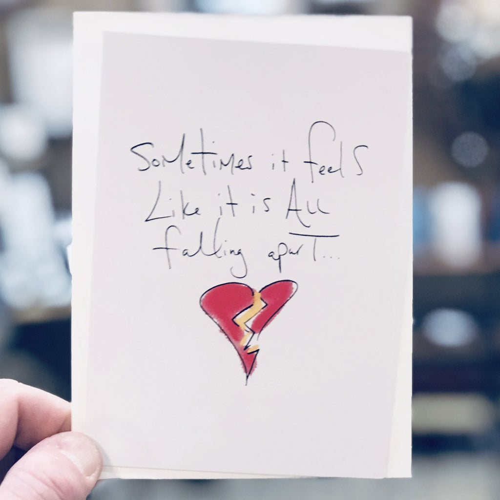 Sometimes It Feels Like It Is All Falling Apart ... Greeting Card