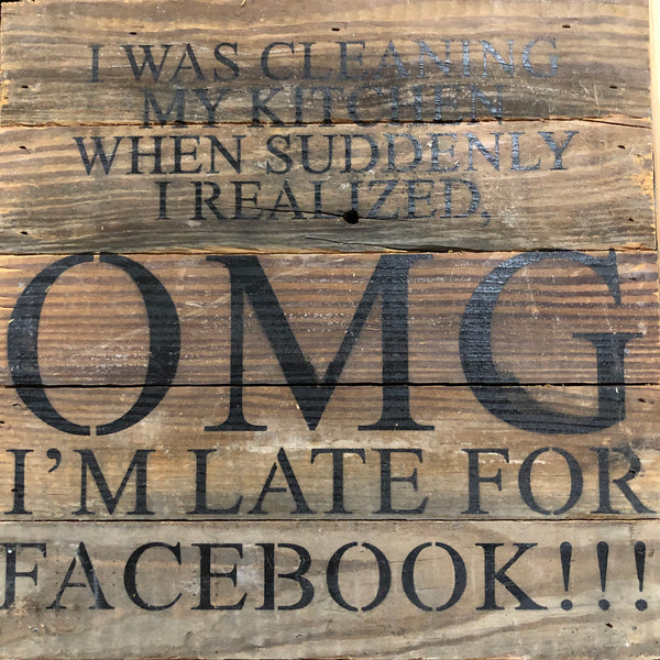 I was cleaning my kitchen - Reclaimed Wood Art Sign - 10-in x 10-in - FINAL SALE NO RETURNS or EXCHANGES