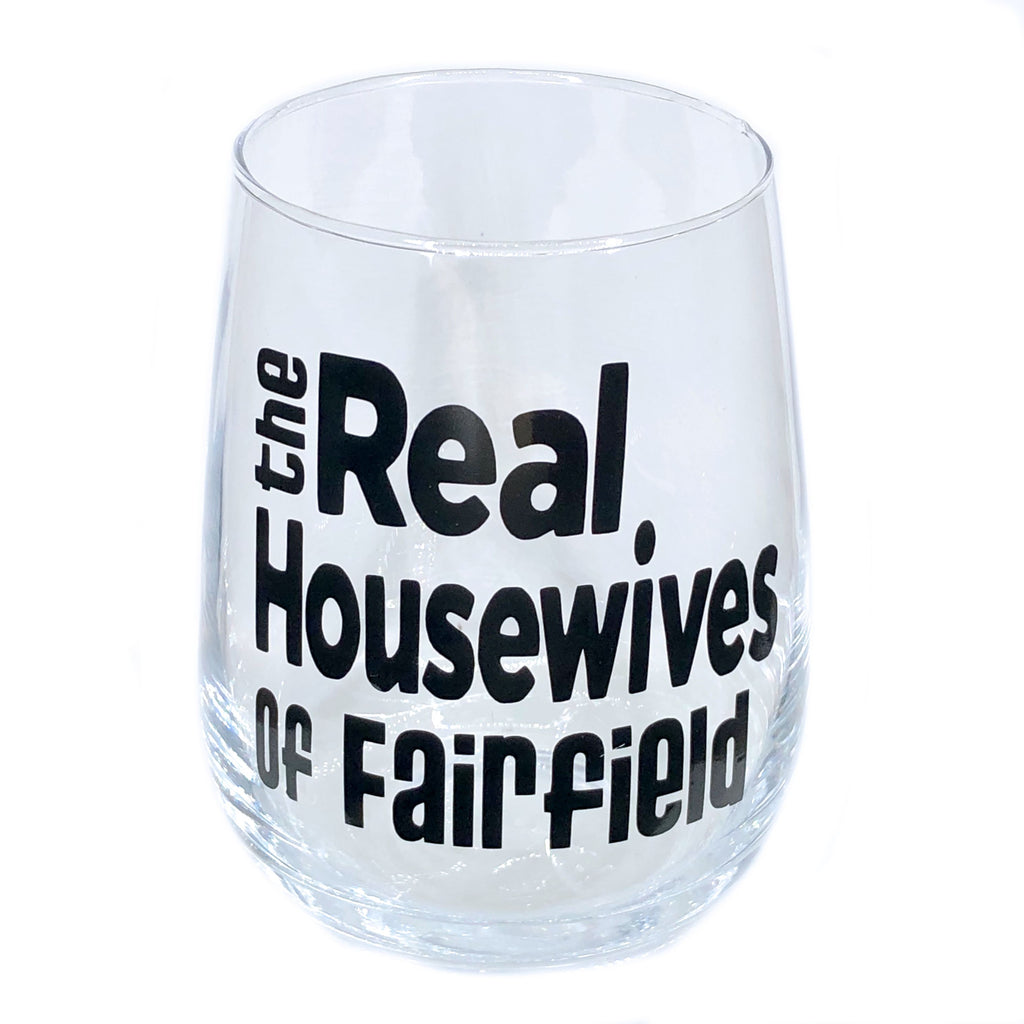 Real Housewives of Fairfield Stemless Wine Glass