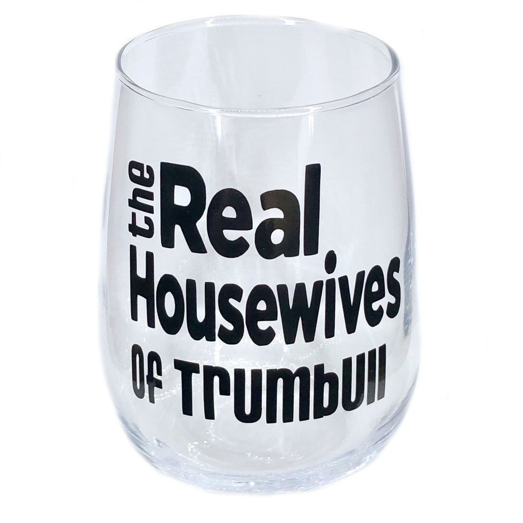 23c594306ce Real Housewives of Trumbull Stemless Wine Glass