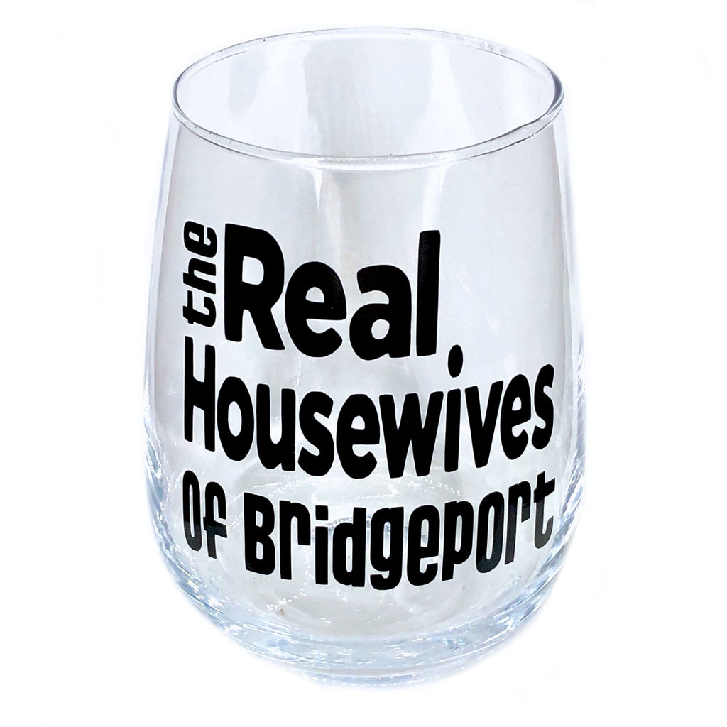 Real Housewives of Bridgeport Stemless Wine Glass