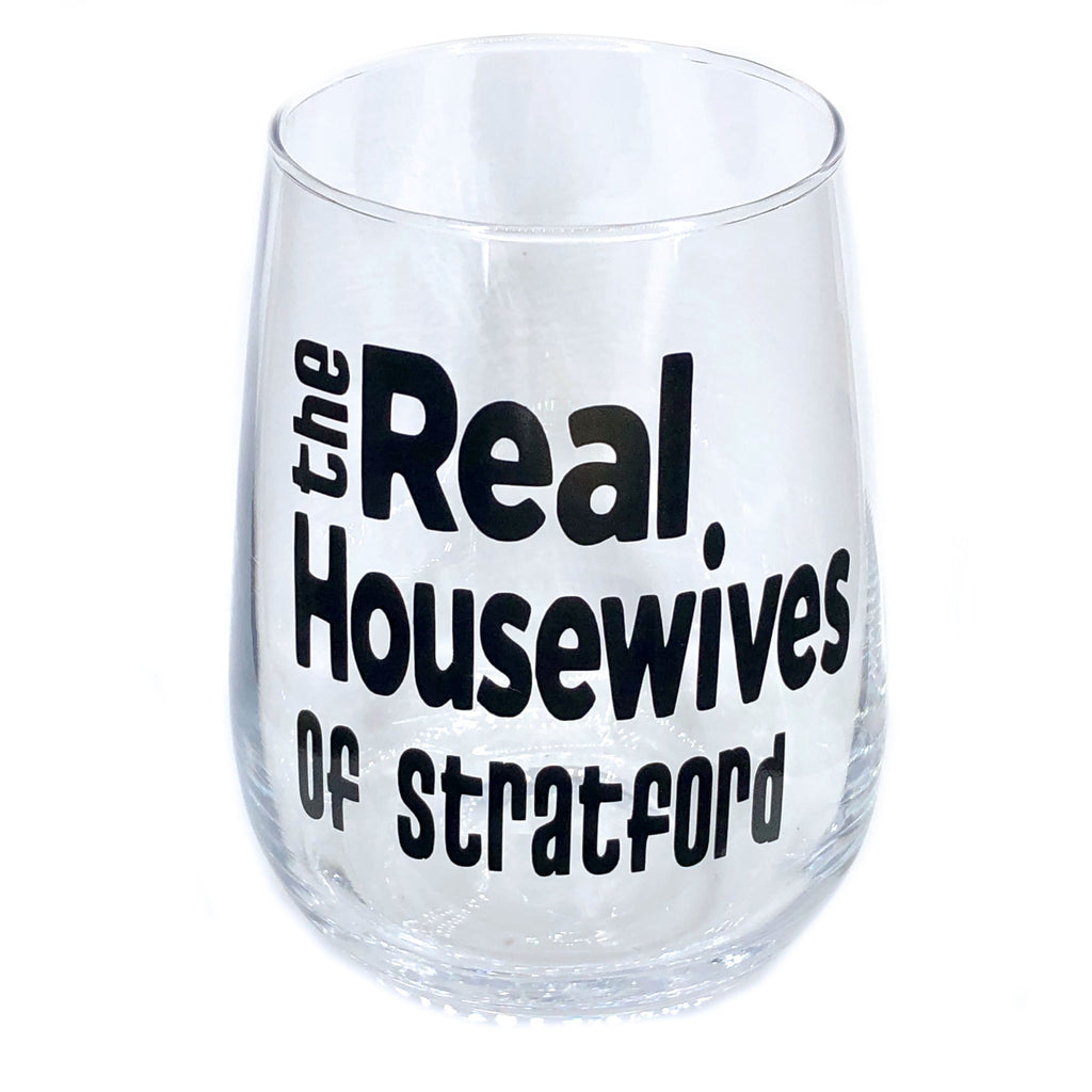Real Housewives of Stratford Stemless Wine Glass