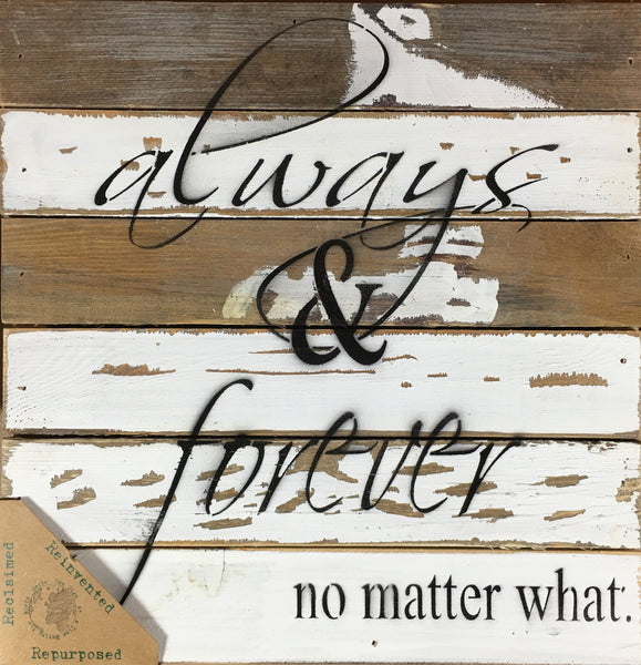 Always and Forever No Matter What - Wood Wall Decor SIlvered White 12-in