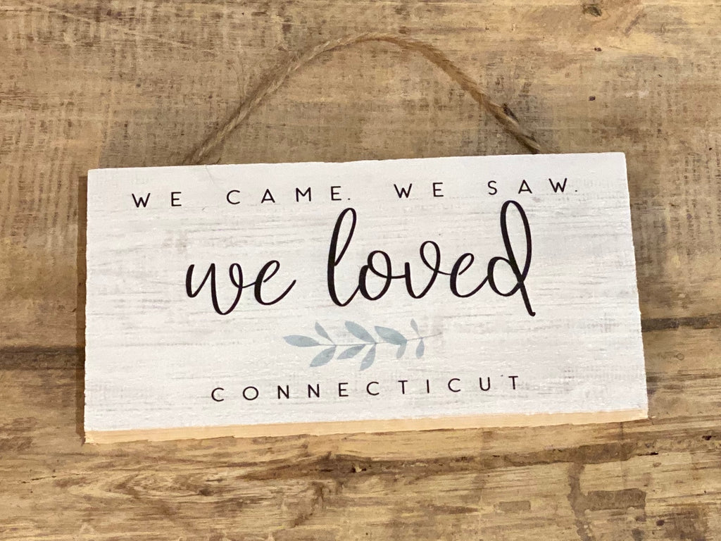 We Came We Saw We Loved Connecticut - Mini Hanger 6-1/2-in
