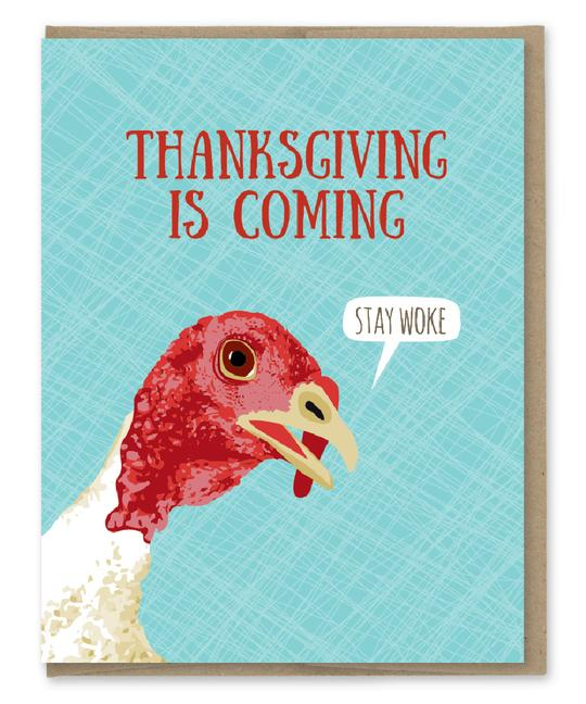 Stay Woke - Thanksgiving Greeting Card