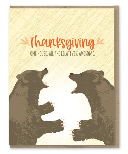 Thanksgiving. One House. All The Relatives. Awesome. - Bears - Holiday Christmas Greeting Card