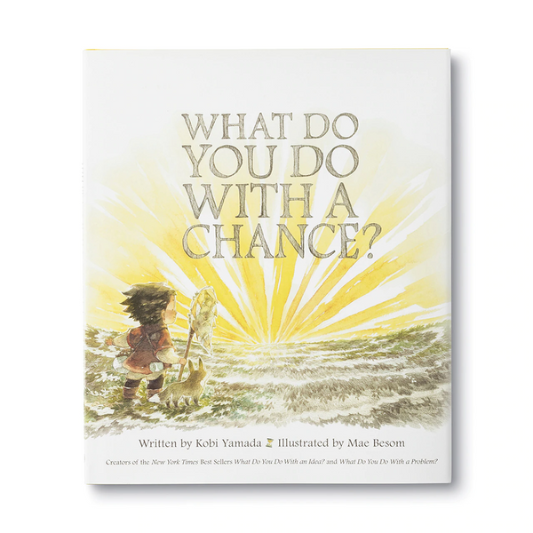 What Do You Do With A Chance? - Illustrated Hardcover Book