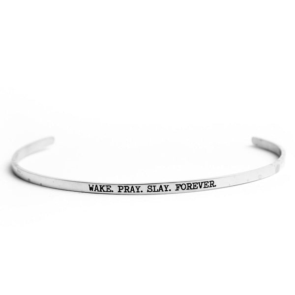 Wake. Pray. Slay. Forever | Stainless Steel Bangle Bracelet