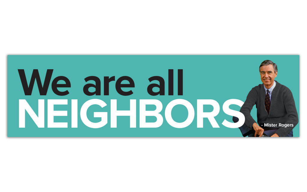 We Are All Neighbors - Mister Rogers Bumper Sticker