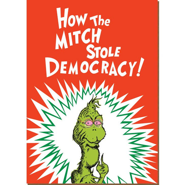 How The Mitch Stole Democracy - Grinch Holiday Christmas Card