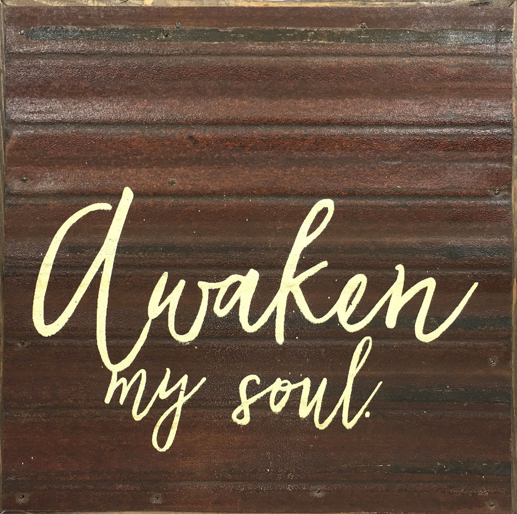 Awaken My Soul - Reclaimed Galvanized Art Sign With Rich Brown Coffee Hued Tones - 10-in