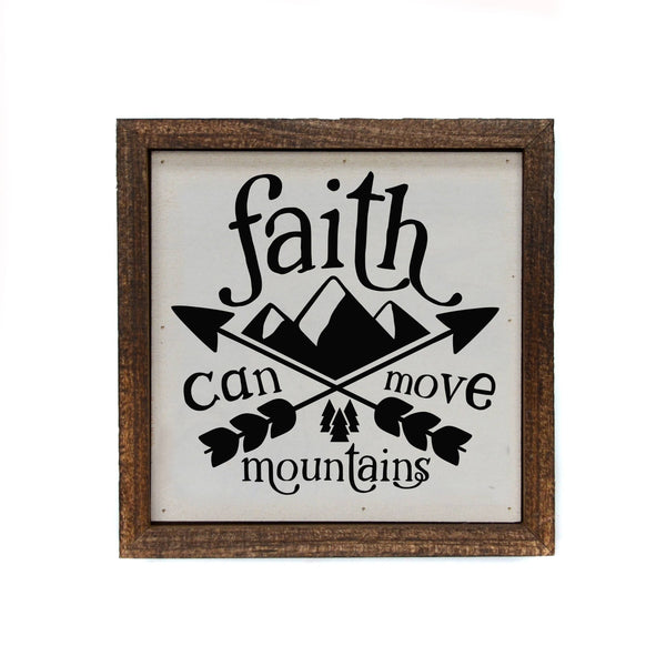Faith Can Move Mountains - Framed Wood Sign - 6-in