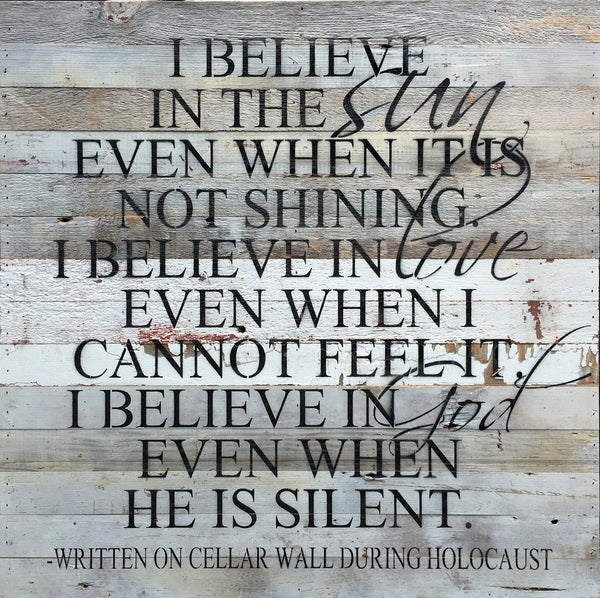 I Believe... Words of Inspiration Written on a Cellar Wall During Holocaust (White with Black Text) Oversized Reclaimed Repurposed Wood Wall Decor Art - 28-in x 28-in - Mellow Monkey