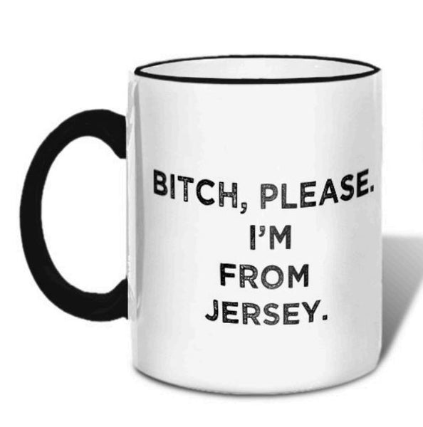 Bitch, Please. I'm From Jersey - Ceramic Coffee Tea Mug 11-oz - Mellow Monkey  - 2