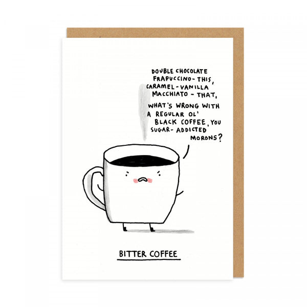 Bitter Coffee - Greeting Card