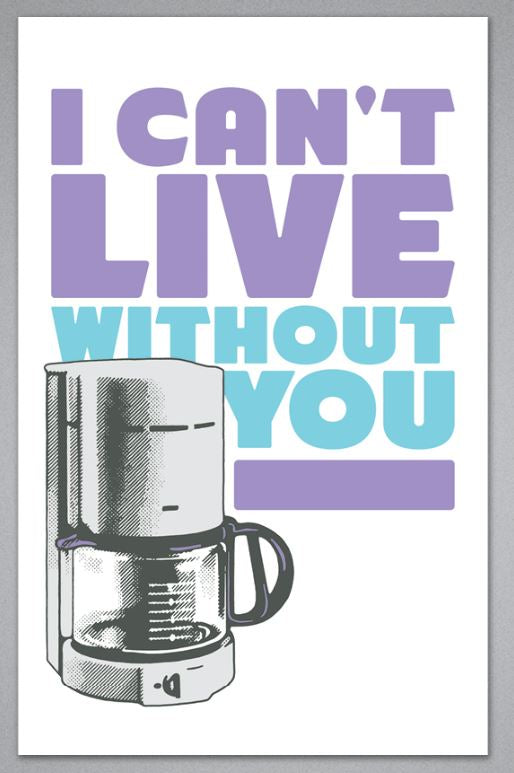 I Can't Live Without You - Greeting Card