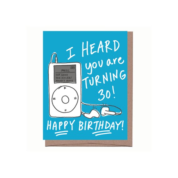 I Heard You Are Turning 30! iPod Birthday Card
