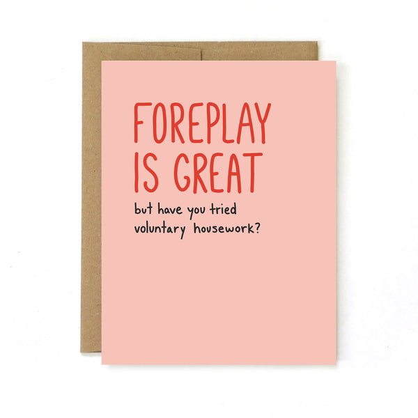 Foreplay is Great - But Have You Tried Voluntary Housework? - Greeting Card