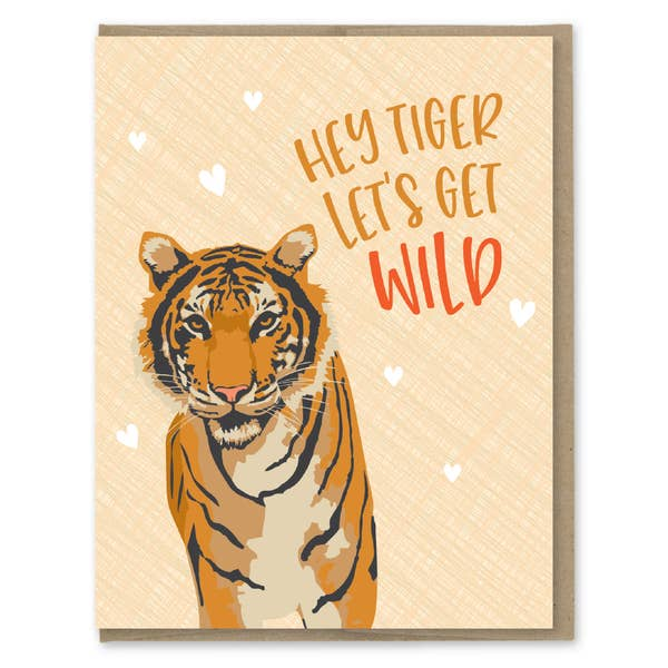 Hey Tiger Let's Get Wild - Greeting Card