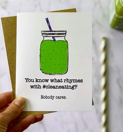 You Know What Rhymes With #CleanEating? - Greeting Card