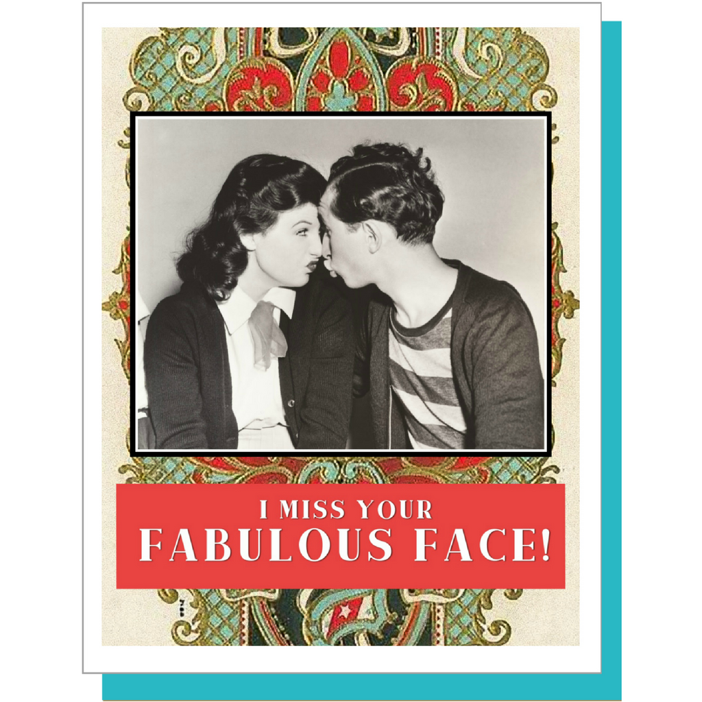 I Miss Your Fabulous Face! - Greeting Card