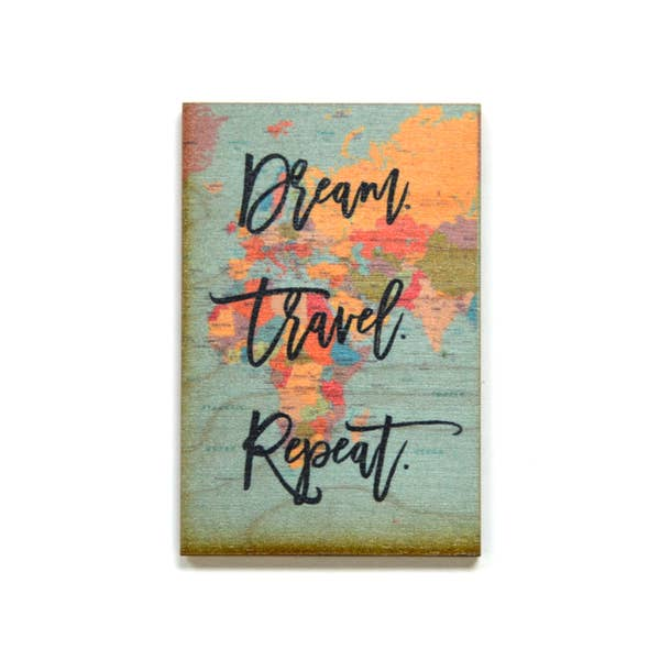 Dream Travel Repeat - Wood Magnet - 3-in
