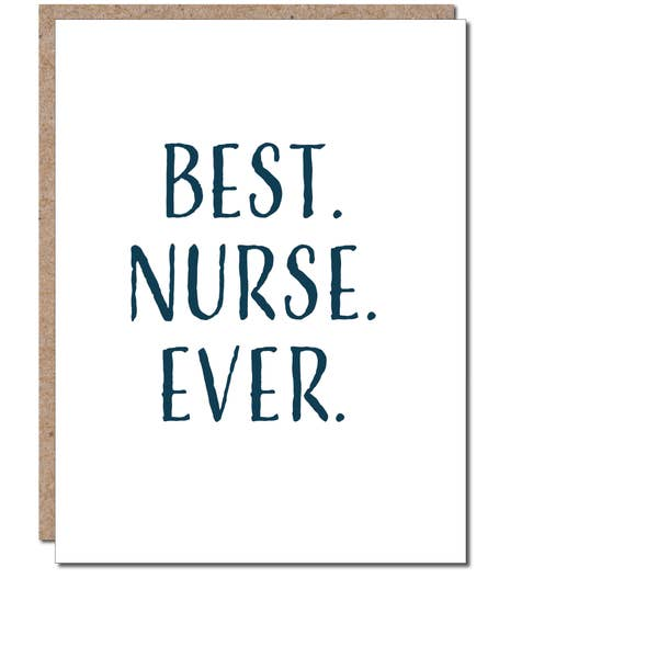 Best. Nurse. Ever. - Nurse Thank You Greeting Card