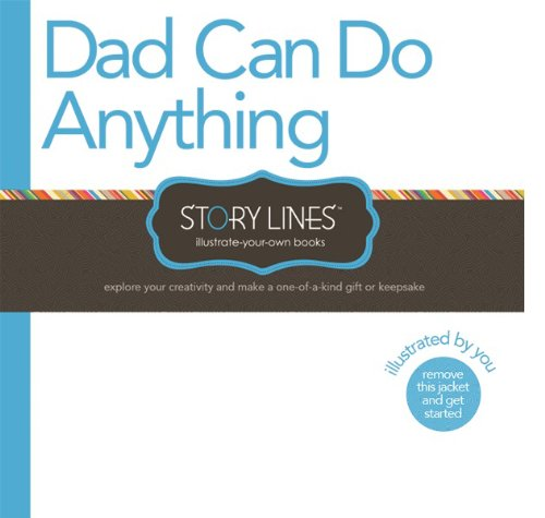 Dad Can Do Anything | Story Lines Design Your Own Book