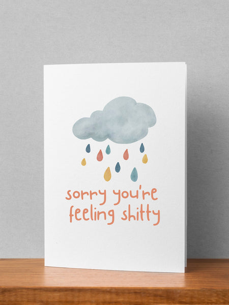 Sorry You're Feeling Shitty - Get Well Greeting Card