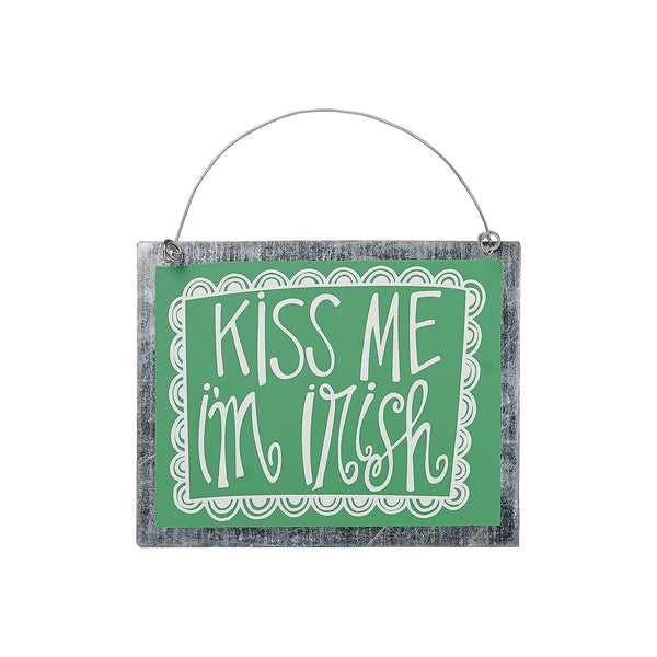 Kiss Me I'm Irish - Green Painted Ornament Sign on Tin with Hanger 6-in