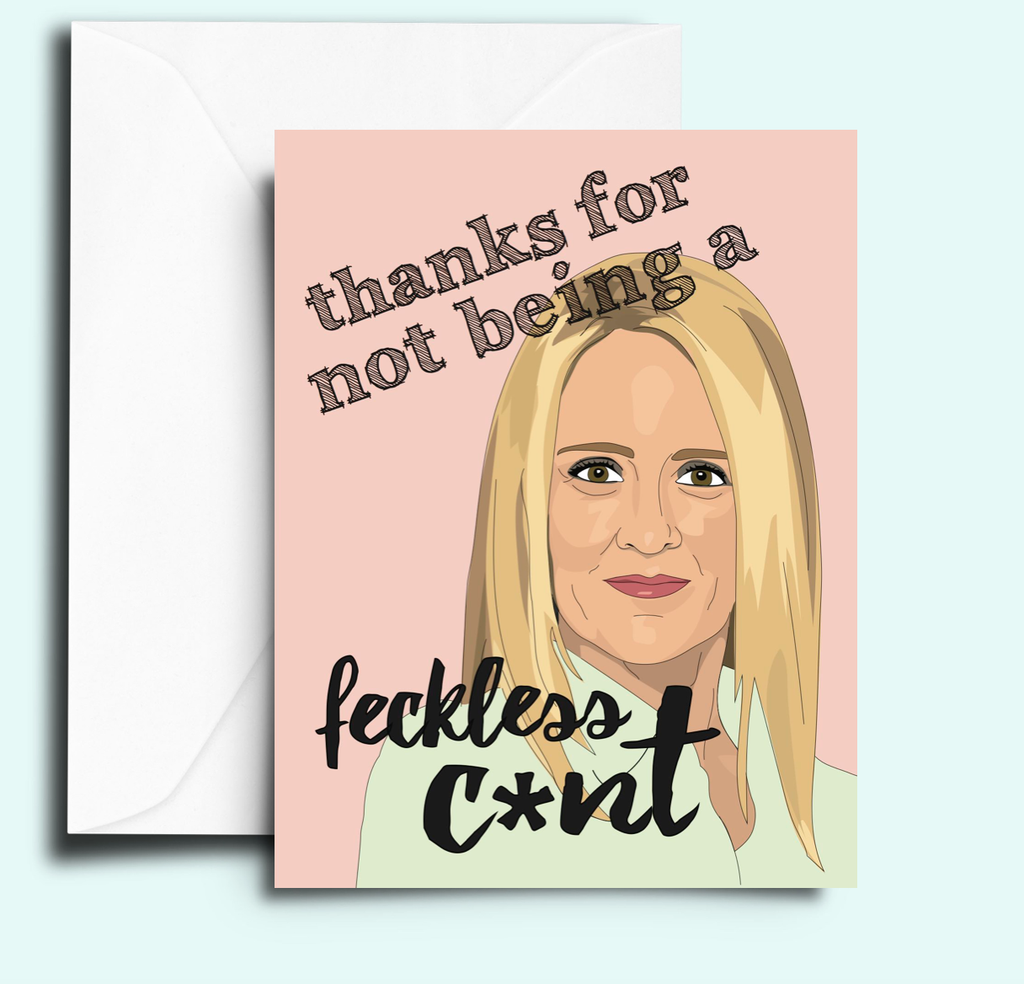 Samantha Bee - Thanks For Not Being A Feckless C*nt - Greeting Card