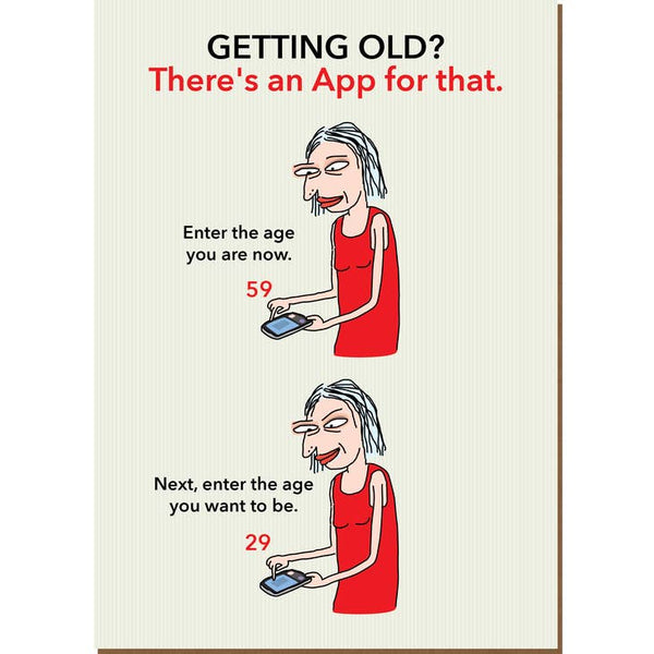 Getting Old? There's An App For That - Birthday Greeting Card
